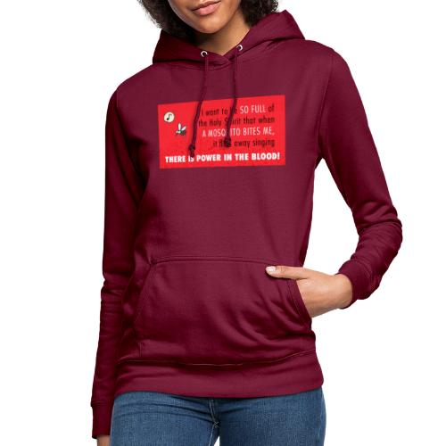 Thers power in the blood - Women's Hoodie