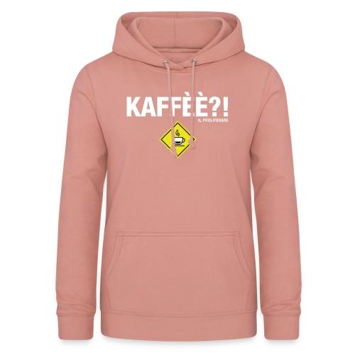 KAFFÈÈ?! by Il Proliferare - Felpa con cappuccio da donna