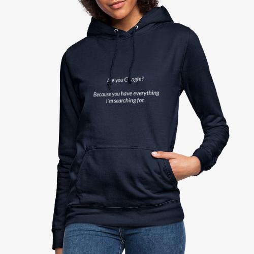 Are you Google - Women's Hoodie