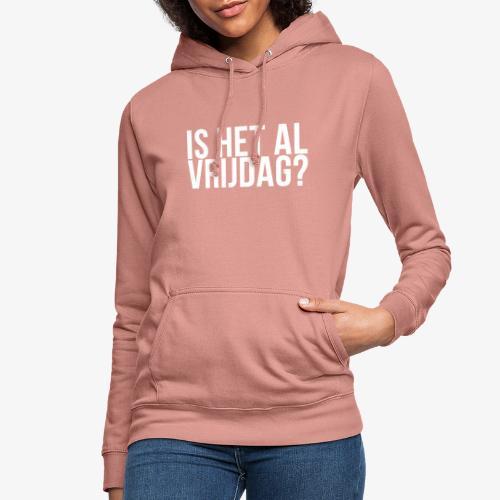 Is het al vrijdag? - Vrouwen hoodie