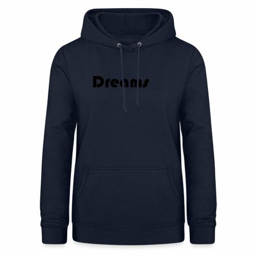 Dreams - Frauen Hoodie