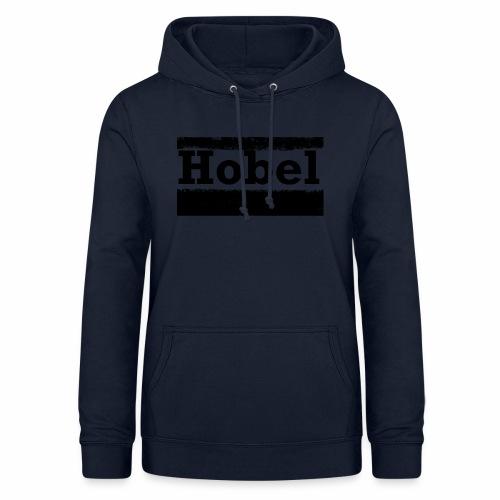 Hobel - Frauen Hoodie