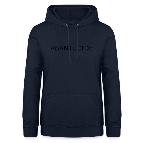 ABANTUCIDE! - Women's Hoodie