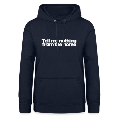 tell me nothing from the horse white 2020 - Frauen Hoodie