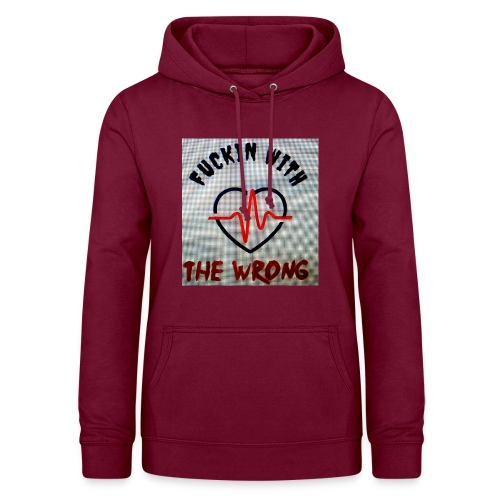 FUCKIN WITH THE WRONG - Vrouwen hoodie