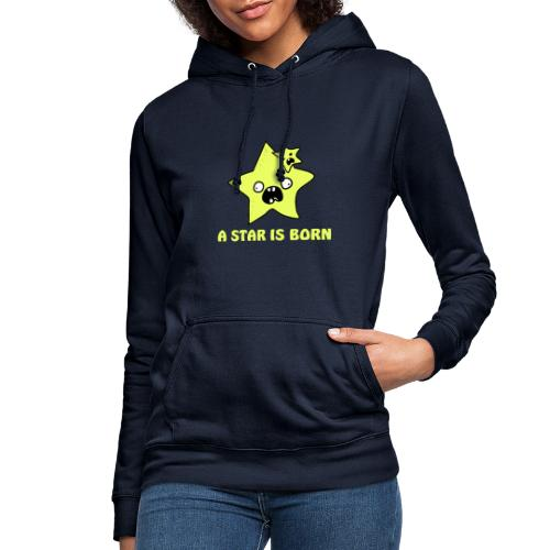 a star is born - Frauen Hoodie