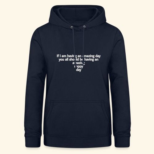 Have an amazing day - Frauen Hoodie