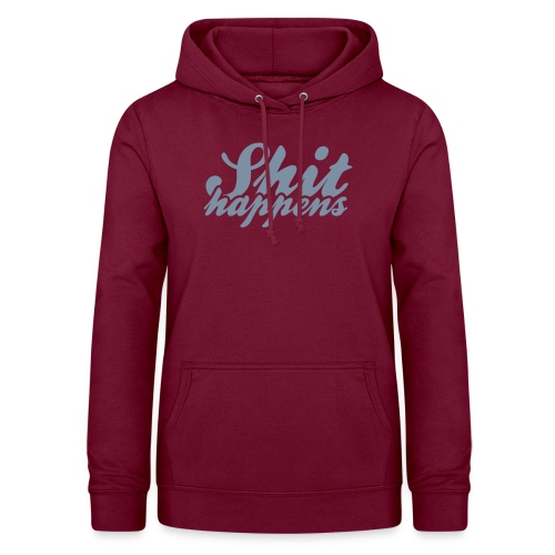 Shit Happens and Politics - Women's Hoodie