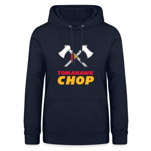 Tomahawk Chop - Frauen Hoodie