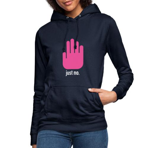 Just No. - Women's Hoodie