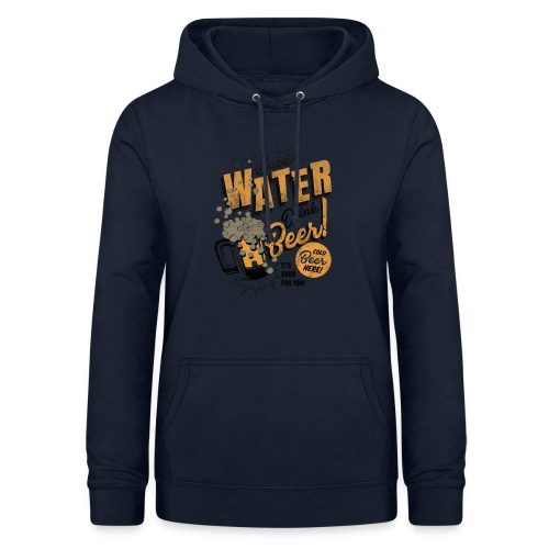 Save Water Drink Beer - Women's Hoodie