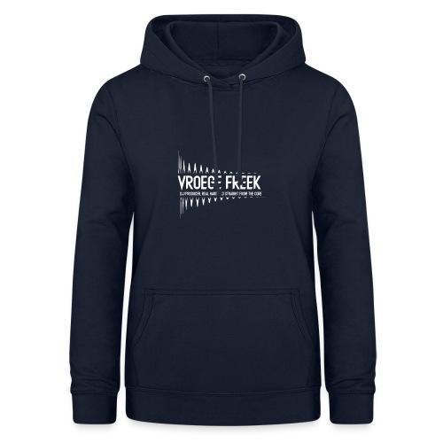 Vroege Freek Design - Vrouwen hoodie