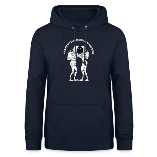All we need is love not space - Women's Hoodie