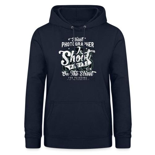 Street Photographer - Vrouwen hoodie