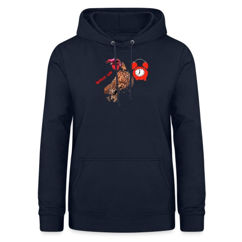 Wake up, the cock crows - Women's Hoodie