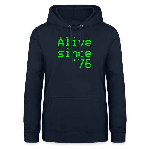 Alive since '76. 40th birthday shirt - Women's Hoodie