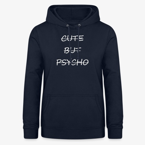 CUTE BUT PSYCHO - Frauen Hoodie