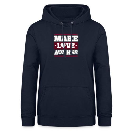 Make_love_not_war by Lattapon - Dame hoodie