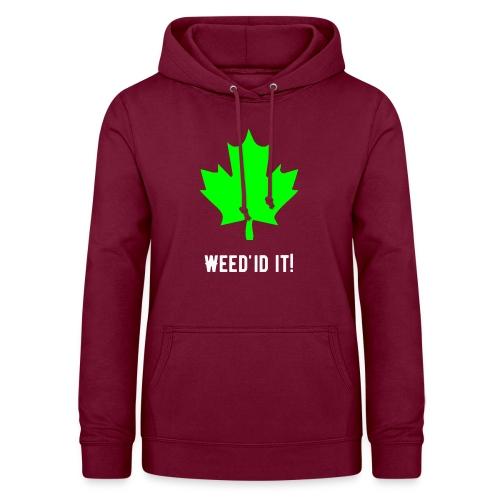 Weed'id it! - Women's Hoodie