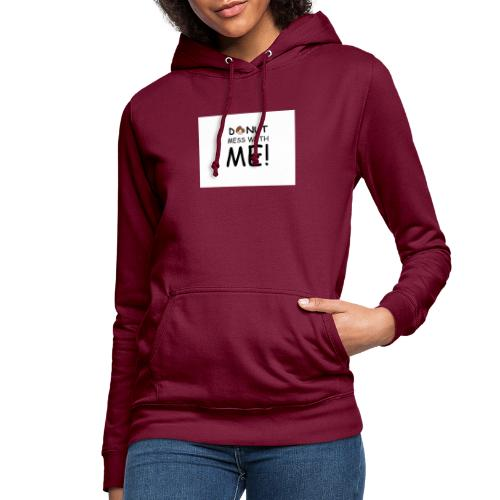 DONUT MESS WITH ME - Women's Hoodie