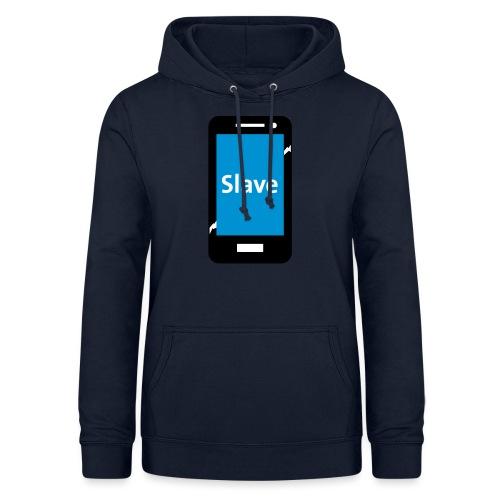 Slave to my phone 1 - Vrouwen hoodie