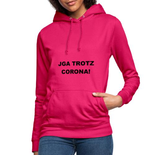 Junggesellinnenabschied - JGA Trotz Corona - Frauen Hoodie