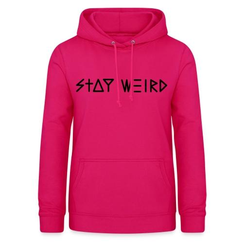 Stay Weird - Women's Hoodie