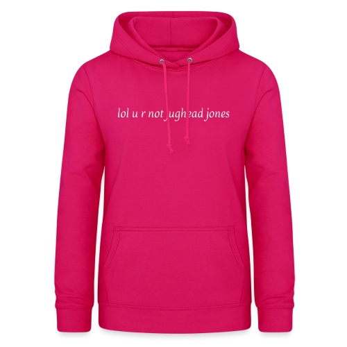 lol u r not jughead jones - Women's Hoodie