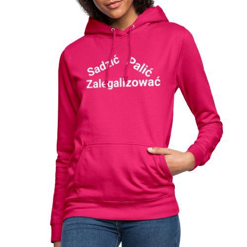 Sadzić, Palić, Zalegalizować - Bluza damska z kapturem
