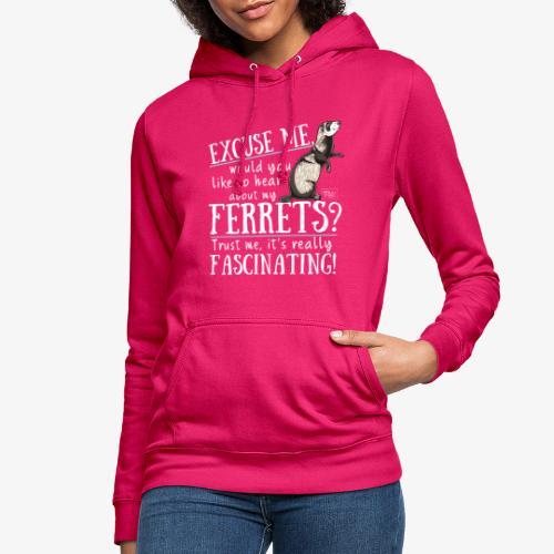 Excuse my Ferrets IV - Naisten huppari