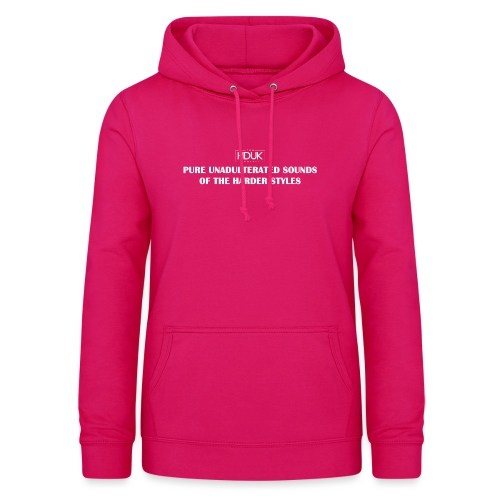 The HDUK Podcast - Pure Unadulterated - Women's Hoodie