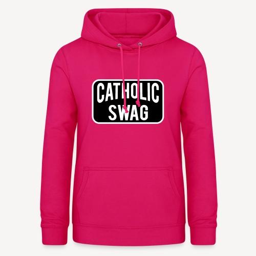 CATHOLIC SWAG - Women's Hoodie