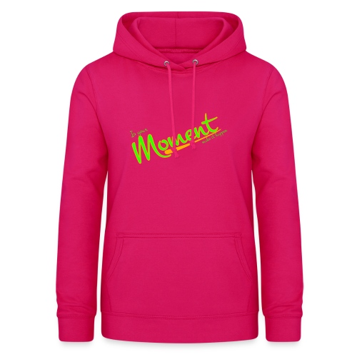 Is your moment - Sudadera con capucha para mujer