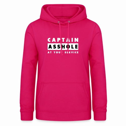 Captain Asshole At Your Service - Women's Hoodie