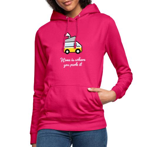 Home is where you park it - HELL - Frauen Hoodie