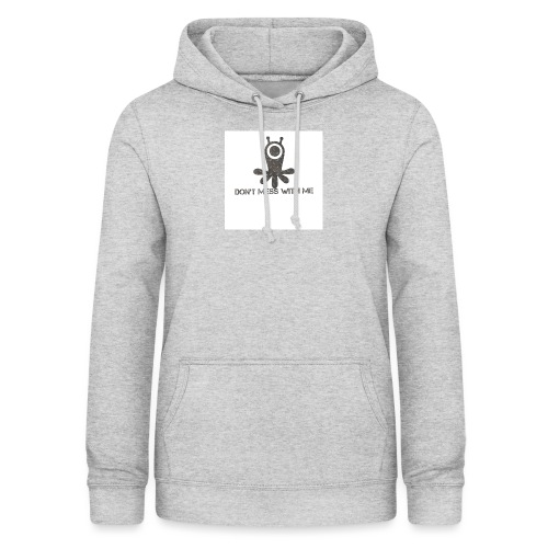 Dont mess whith me logo - Women's Hoodie