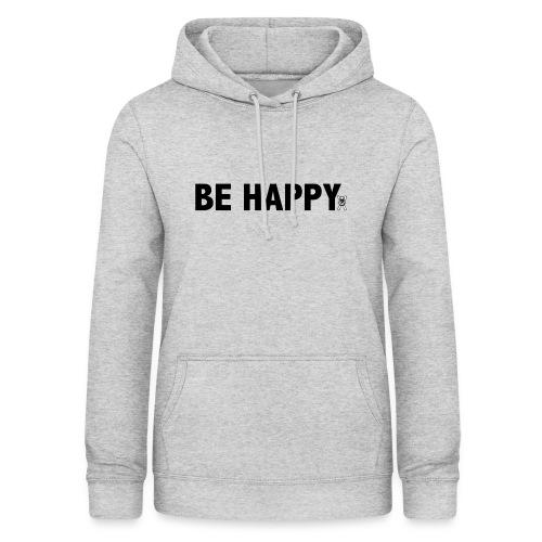 Be Happy - Vrouwen hoodie
