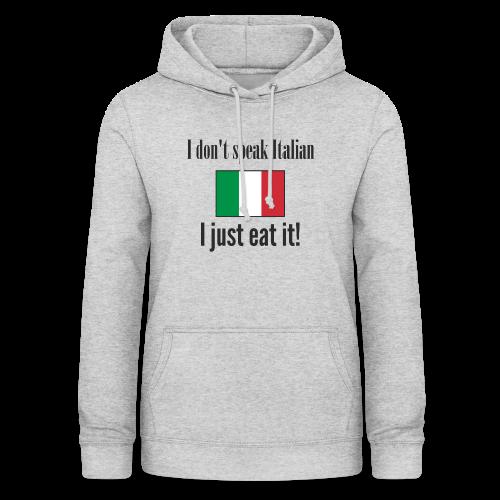 Dont speak Italian - Vrouwen hoodie