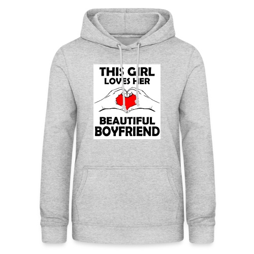 This girl Loves her beautiful boyfriend - Frauen Hoodie