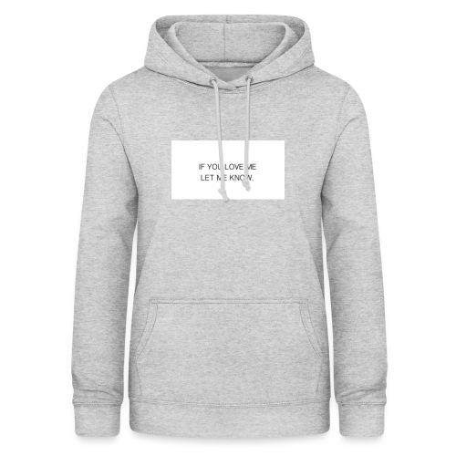 You Love Me - Vrouwen hoodie