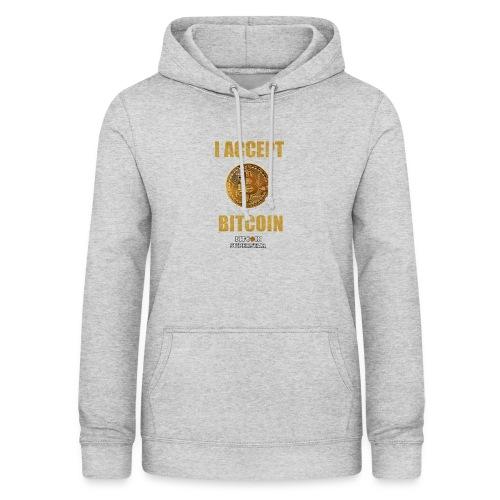 I accept bitcoin - Felpa con cappuccio da donna