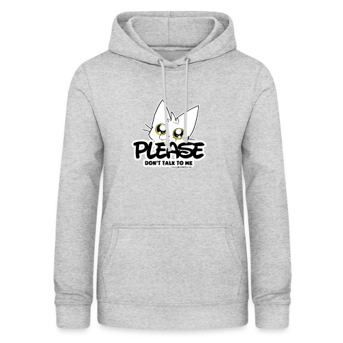 Please Don't Talk To Me - Women's Hoodie
