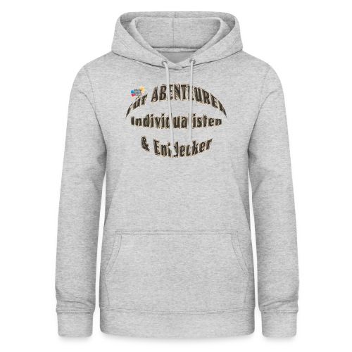 Abenteurer Individualisten & Entdecker - Frauen Hoodie