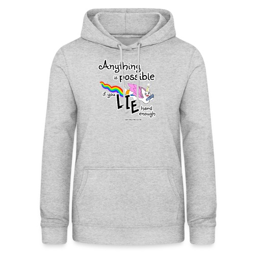 Anything Is Possible if you lie hard enough - Women's Hoodie