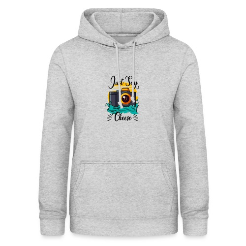 Just say Cheese - Frauen Hoodie