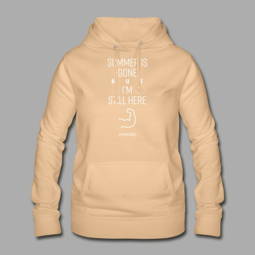 SUMMER IS GONE but I'M STILL HERE - Women's Hoodie