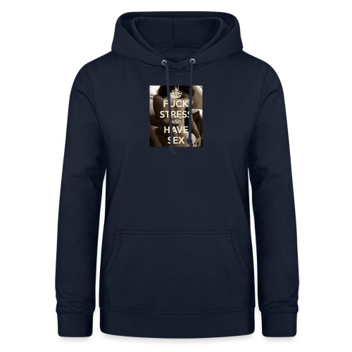fuck-stress-and-have-sex - Dame hoodie