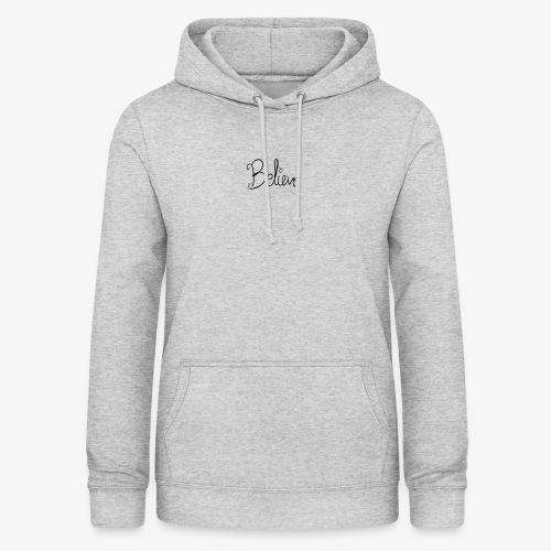 Believe - Dame hoodie