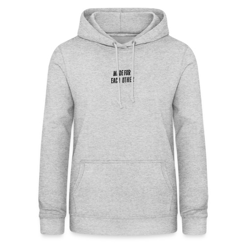 MADE FOR EACH OTHER (EXCLUSIVE) - Vrouwen hoodie