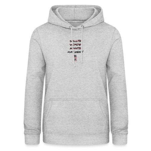 Sollte Würde Könnte Machen - Frauen Hoodie